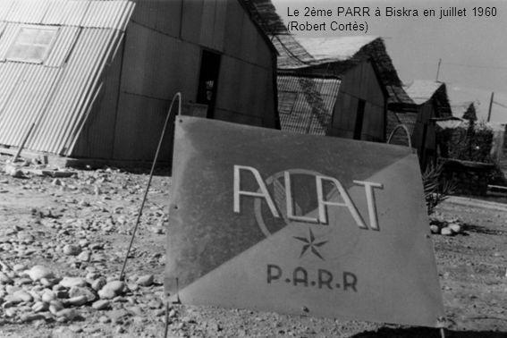 Le 2ème PARR à Biskra en juillet 1960 (Robert Cortès)