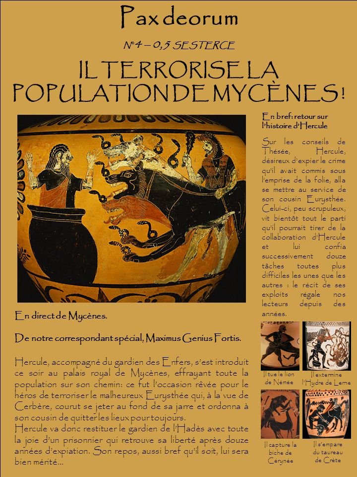 IL TERRORISE LA POPULATION DE MYCÈNES !