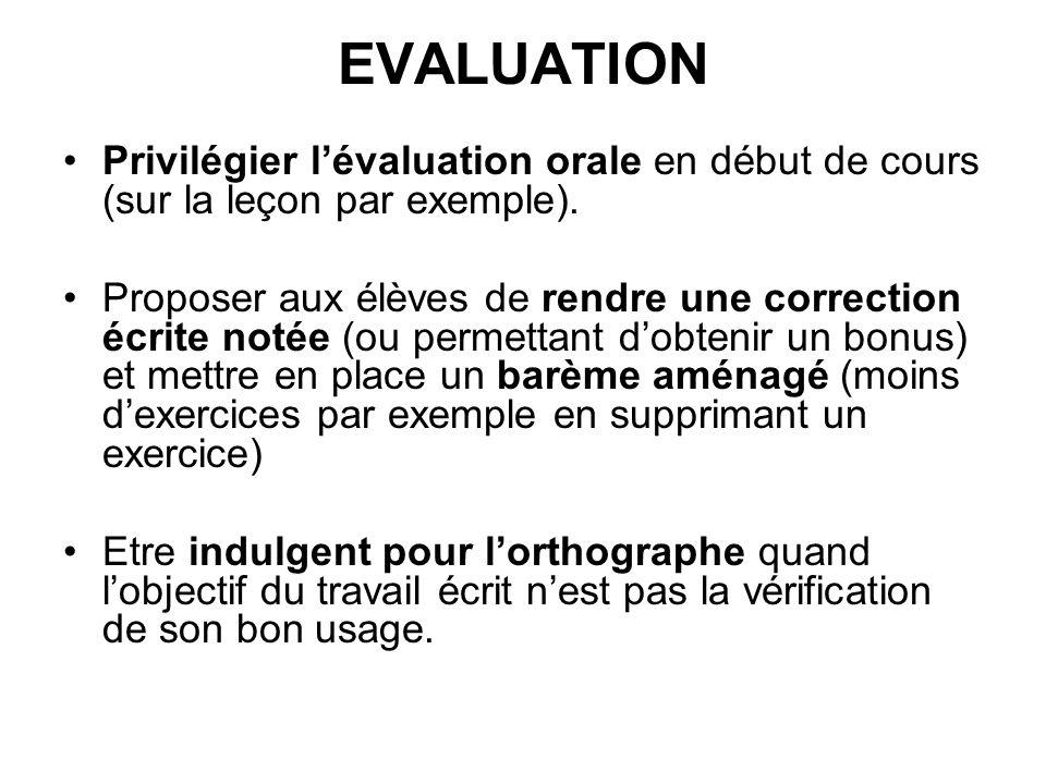 EVALUATION Privilégier l'évaluation orale en début de cours (sur la leçon par exemple).