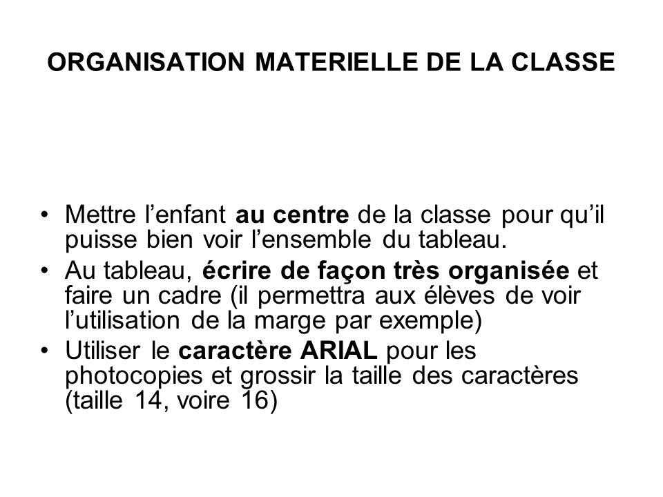 ORGANISATION MATERIELLE DE LA CLASSE