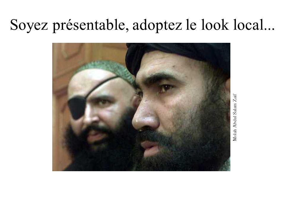Soyez présentable, adoptez le look local...