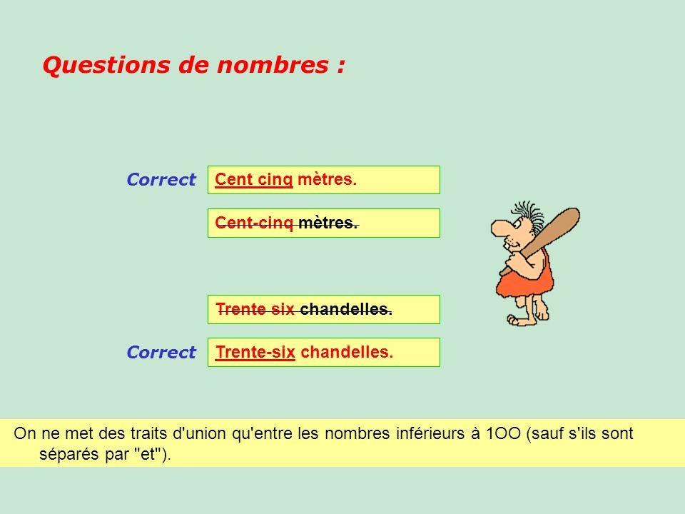 Questions de nombres : Correct Cent cinq mètres. Cent-cinq mètres.