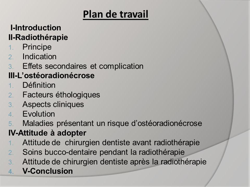 Plan de travail I-Introduction II-Radiothérapie Principe Indication