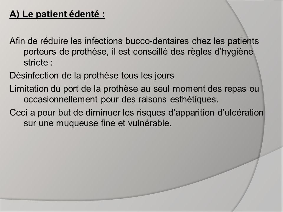 A) Le patient édenté :