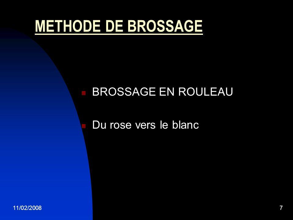 METHODE DE BROSSAGE BROSSAGE EN ROULEAU Du rose vers le blanc
