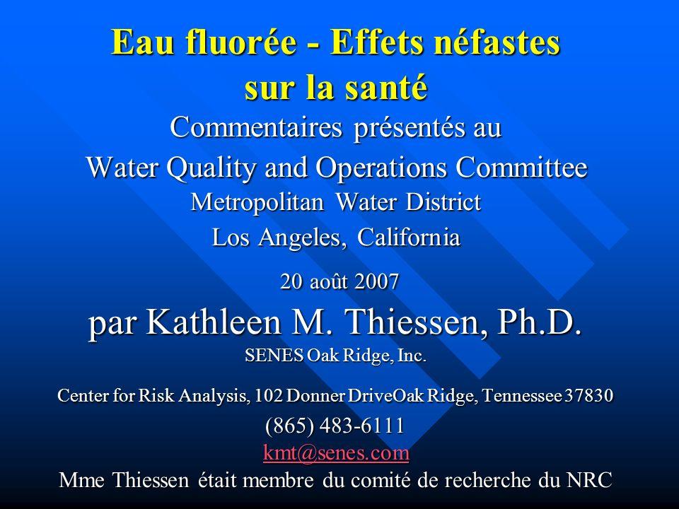 Eau fluorée - Effets néfastes sur la santé Commentaires présentés au Water Quality and Operations Committee Metropolitan Water District Los Angeles, California 20 août 2007 par Kathleen M.
