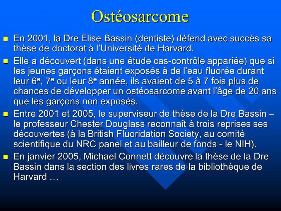 Ostéosarcome En 2001, la Dre Elise Bassin (dentiste) défend avec succès sa thèse de doctorat à l'Université de Harvard.