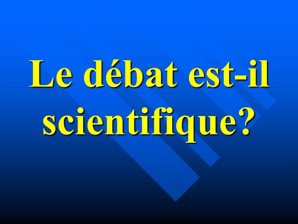 Le débat est-il scientifique