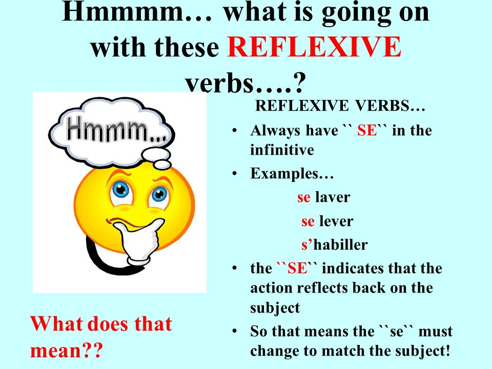Hmmmm… what is going on with these REFLEXIVE verbs….