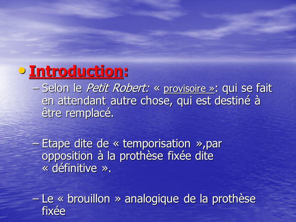 Introduction: Selon le Petit Robert: « provisoire »: qui se fait en attendant autre chose, qui est destiné à être remplacé.