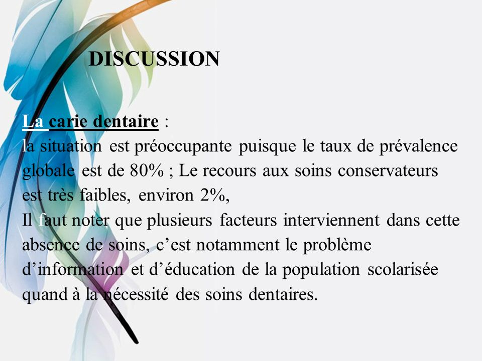 DISCUSSION La carie dentaire :