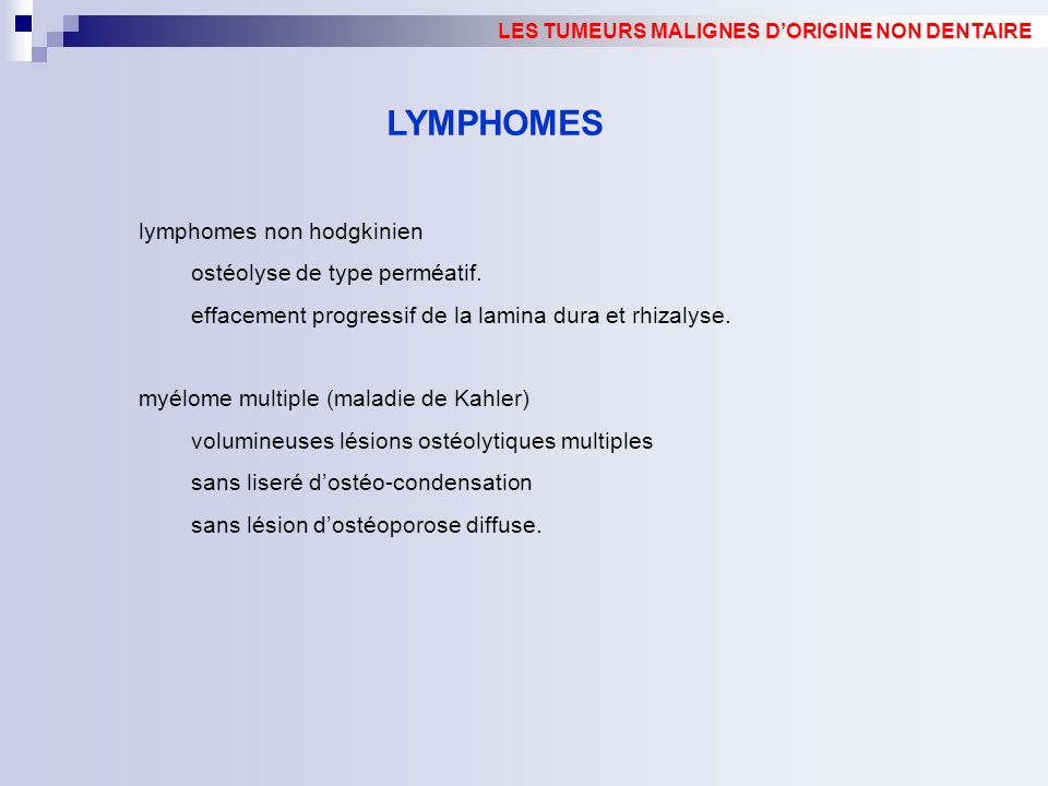 LYMPHOMES lymphomes non hodgkinien ostéolyse de type perméatif.