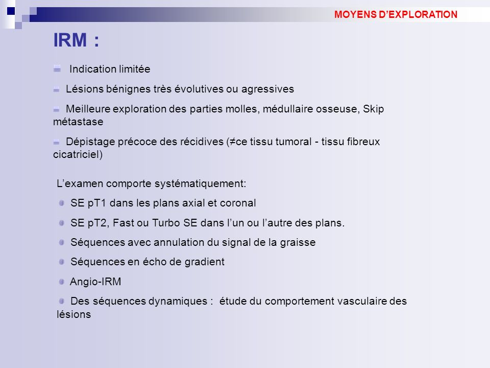 IRM : Indication limitée