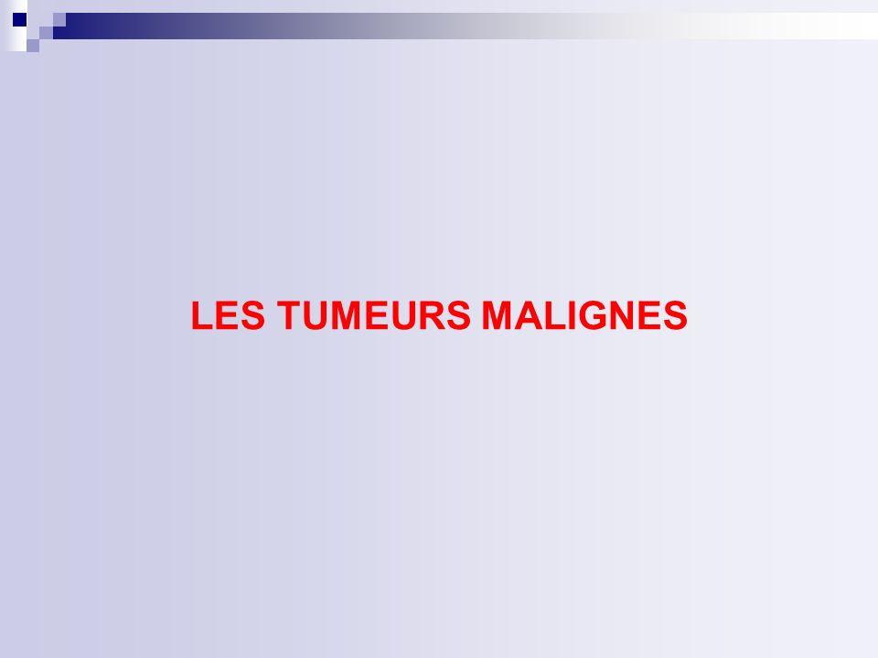 LES TUMEURS MALIGNES