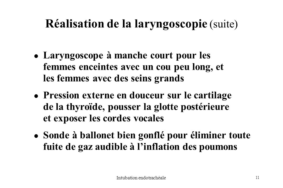 Réalisation de la laryngoscopie (suite)