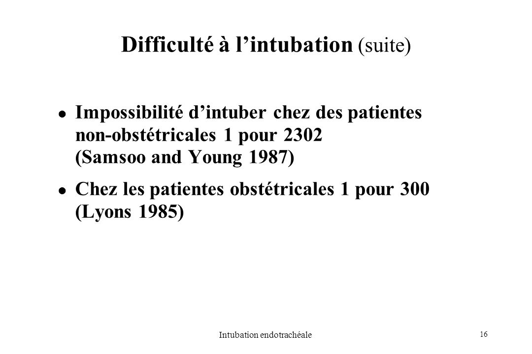 Difficulté à l'intubation (suite)