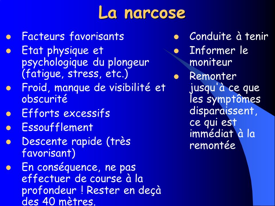 La narcose Facteurs favorisants