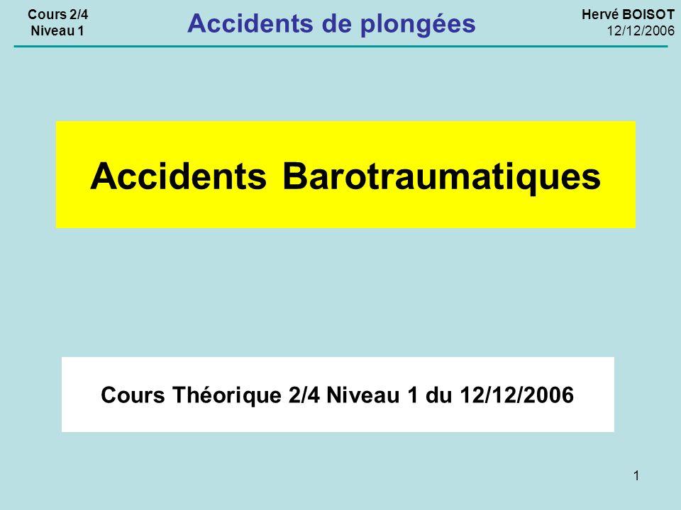 Accidents Barotraumatiques Cours Théorique 2/4 Niveau 1 du 12/12/2006