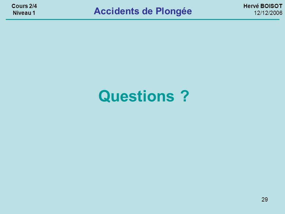 Questions Accidents de Plongée Cours 2/4 Niveau 1 Hervé BOISOT