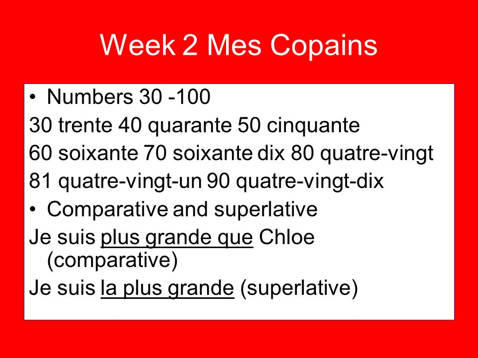 Week 2 Mes Copains Numbers 30 -100 30 trente 40 quarante 50 cinquante