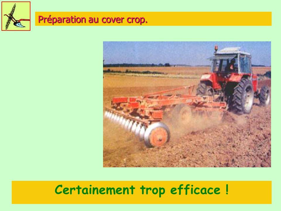 Préparation au cover crop.