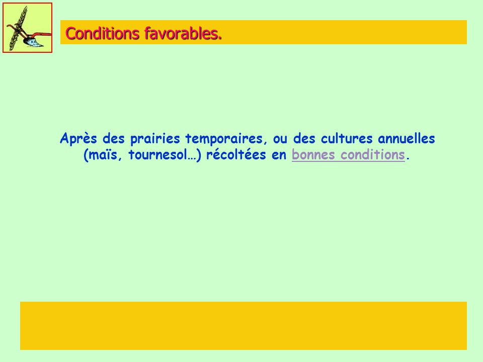 Conditions favorables.