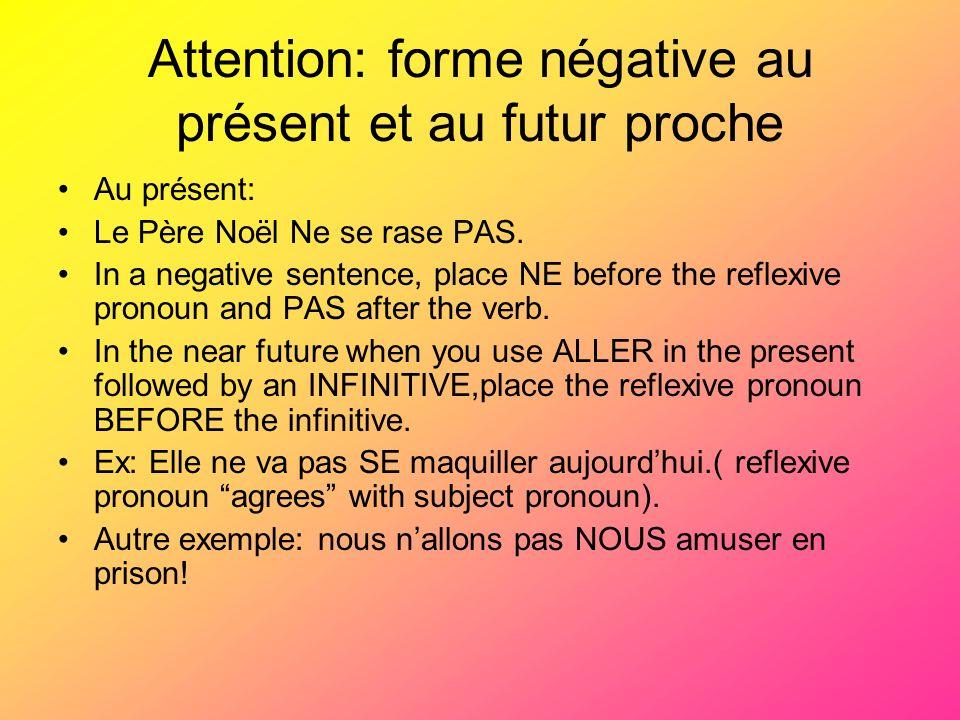Attention: forme négative au présent et au futur proche