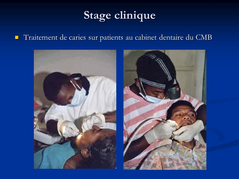 Stage clinique Traitement de caries sur patients au cabinet dentaire du CMB