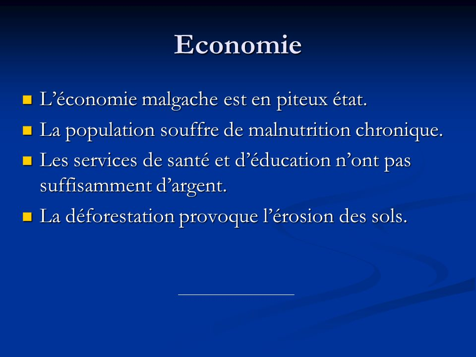 Economie L'économie malgache est en piteux état.