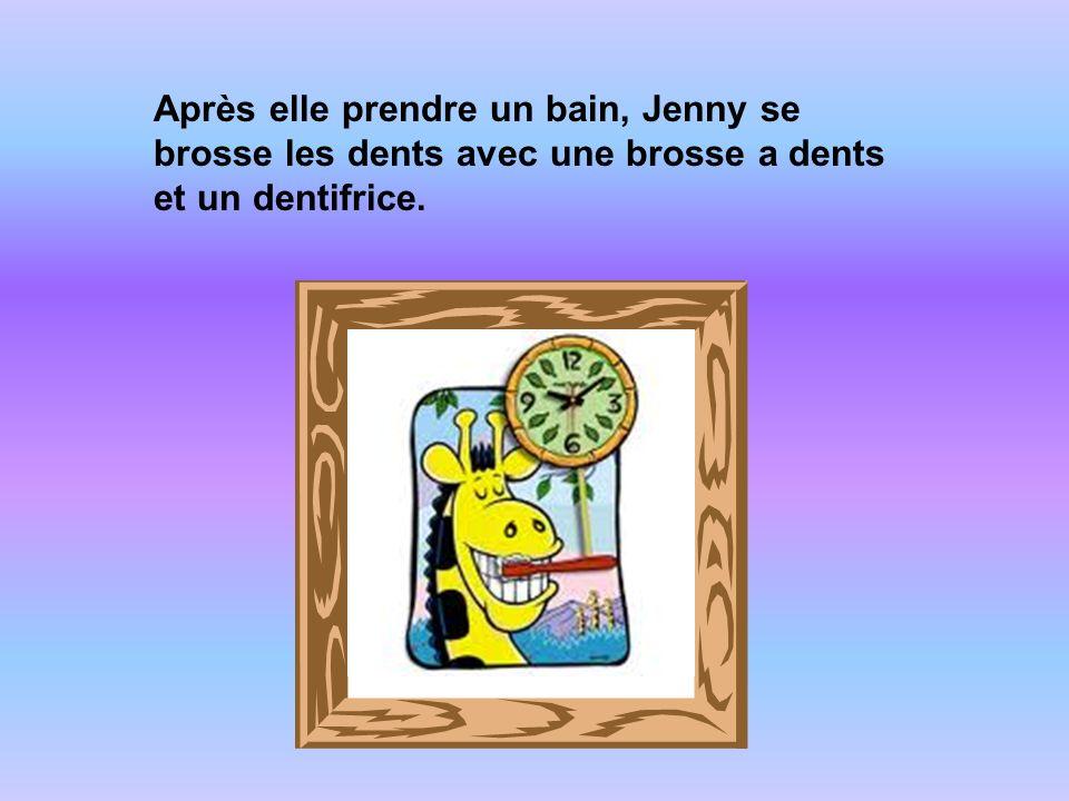 Après elle prendre un bain, Jenny se brosse les dents avec une brosse a dents et un dentifrice.