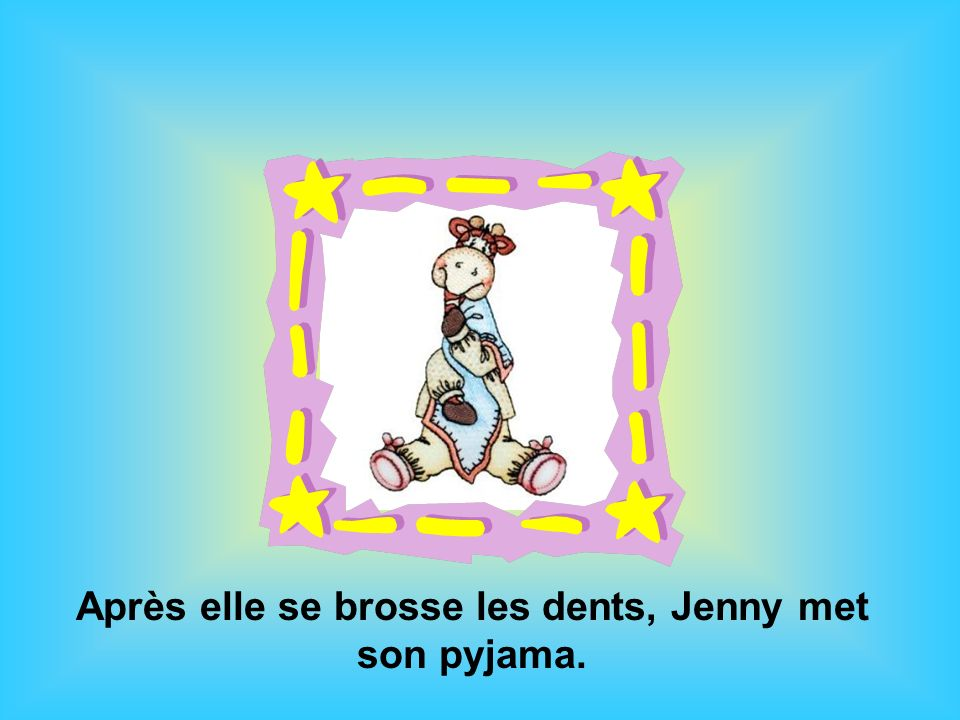 Après elle se brosse les dents, Jenny met son pyjama.