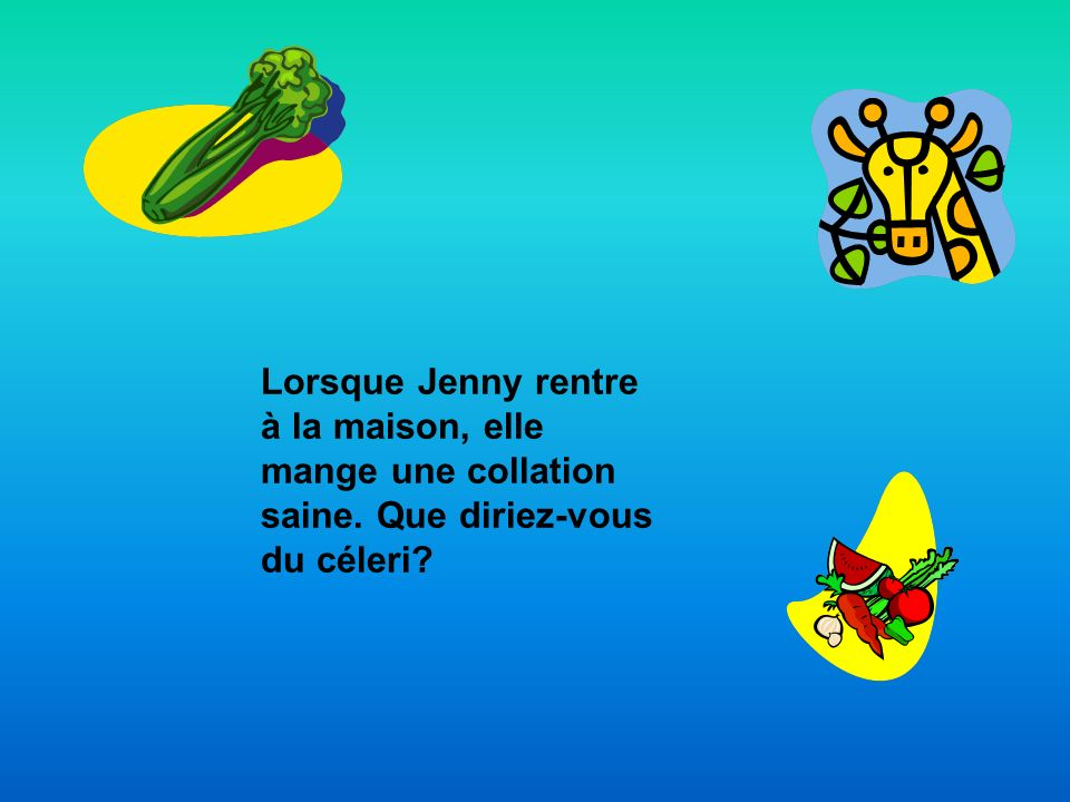 Lorsque Jenny rentre à la maison, elle mange une collation saine
