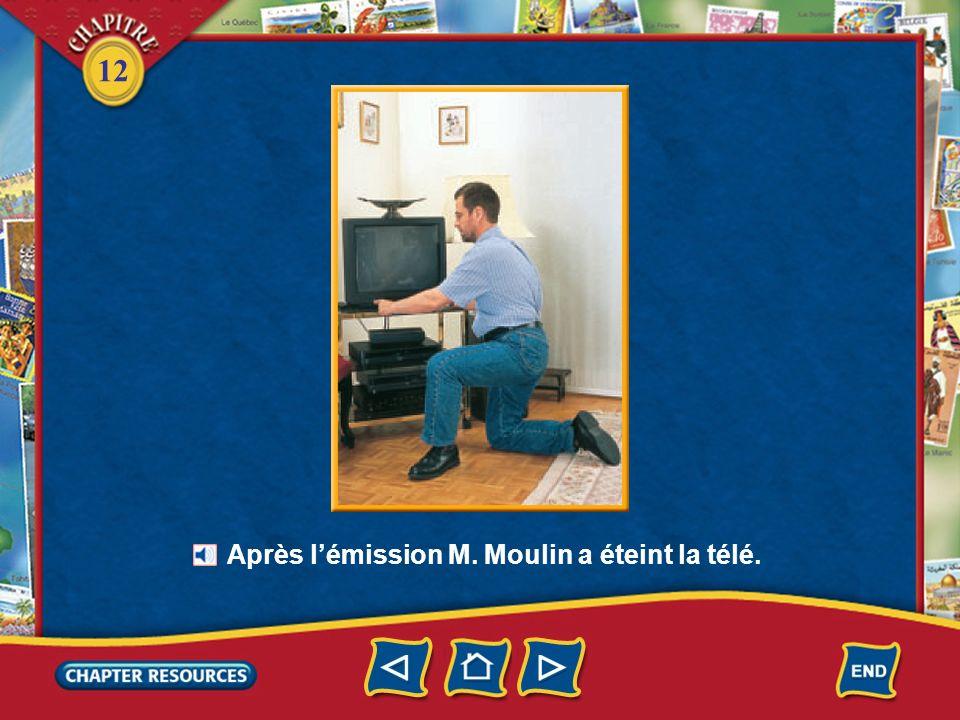 Après l'émission M. Moulin a éteint la télé.