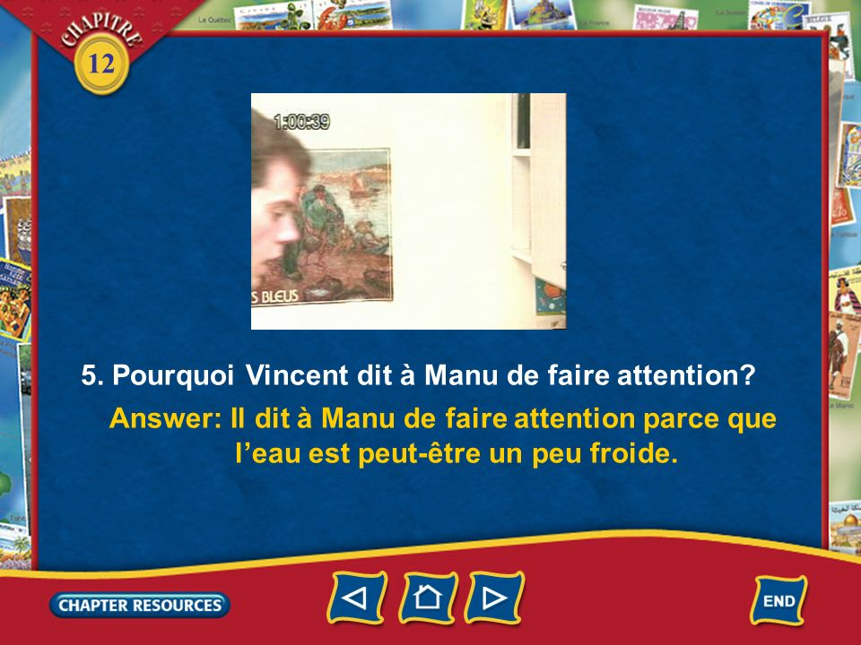 5. Pourquoi Vincent dit à Manu de faire attention