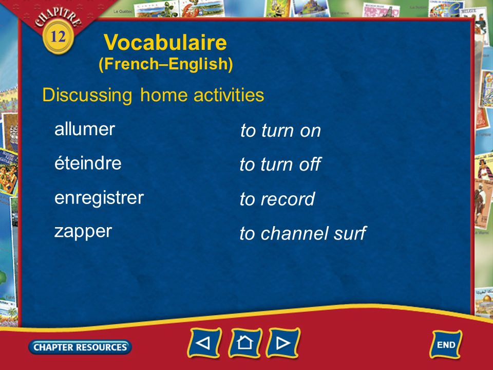 Vocabulaire Discussing home activities allumer to turn on éteindre