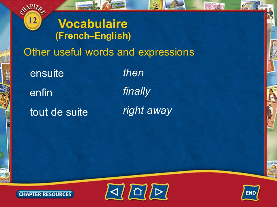 Vocabulaire Other useful words and expressions ensuite then finally