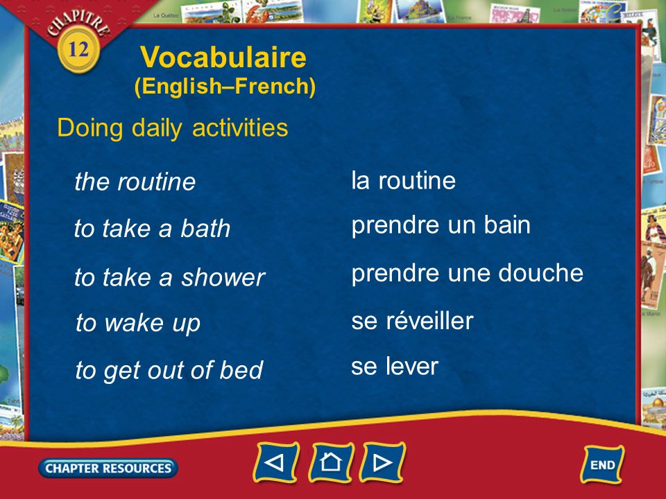 Vocabulaire Doing daily activities the routine la routine