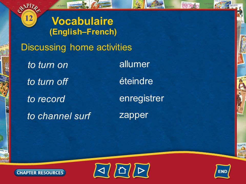 Vocabulaire Discussing home activities to turn on allumer to turn off