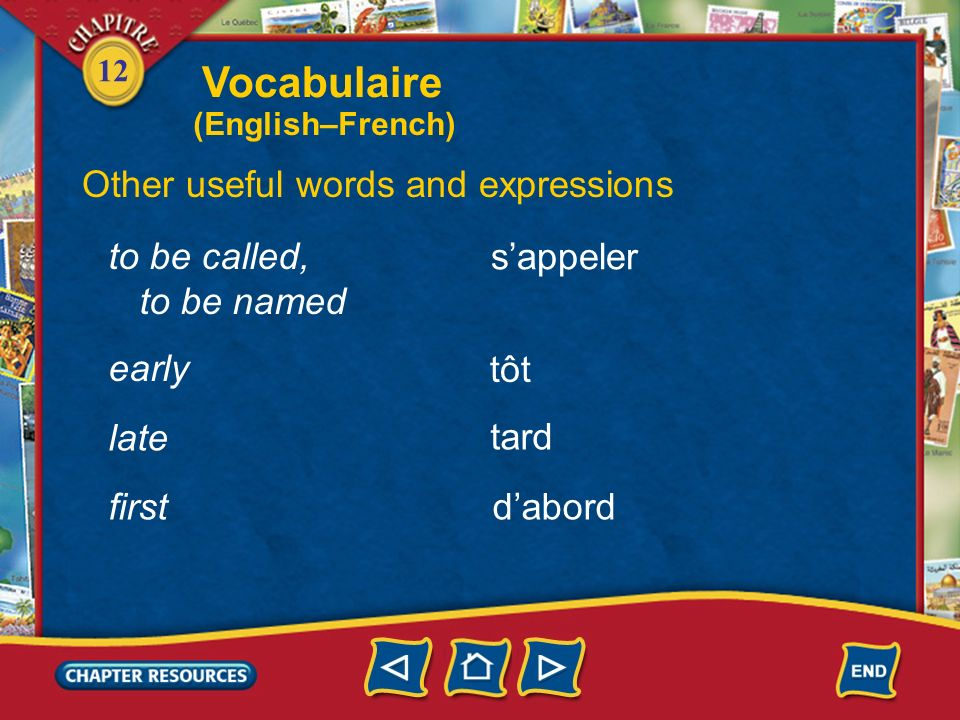 Vocabulaire Other useful words and expressions to be called,
