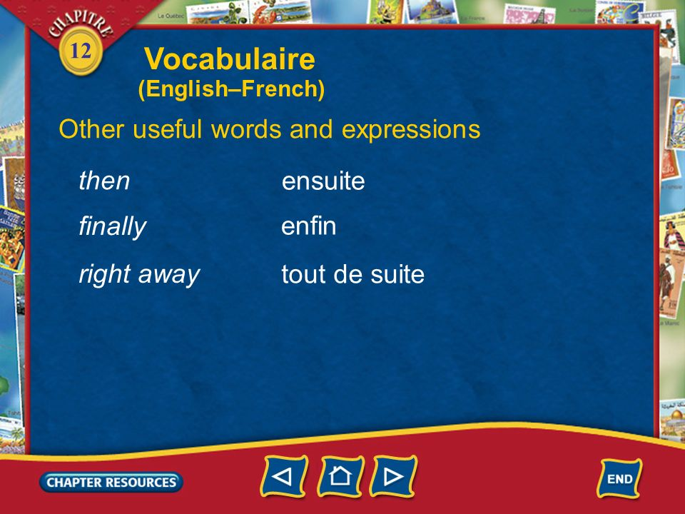 Vocabulaire Other useful words and expressions then ensuite finally