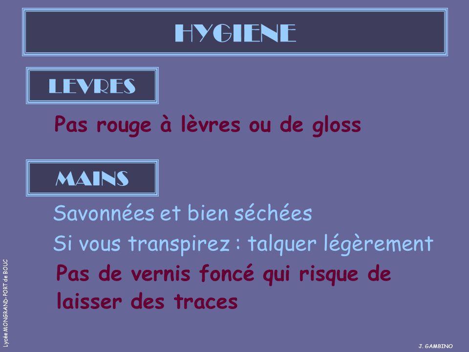 HYGIENE LEVRES Pas rouge à lèvres ou de gloss MAINS