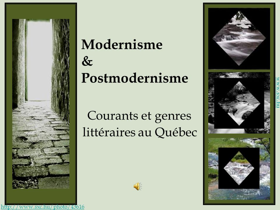 Modernisme & Postmodernisme Courants et genres littéraires au Québec