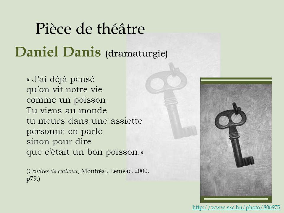 Pièce de théâtre Daniel Danis (dramaturgie) « J'ai déjà pensé
