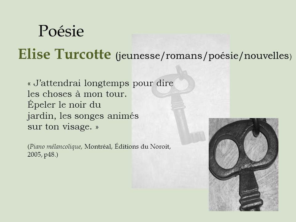 Poésie Elise Turcotte (jeunesse/romans/poésie/nouvelles)