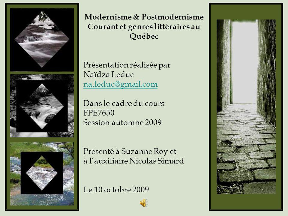 Modernisme & Postmodernisme Courant et genres littéraires au Québec
