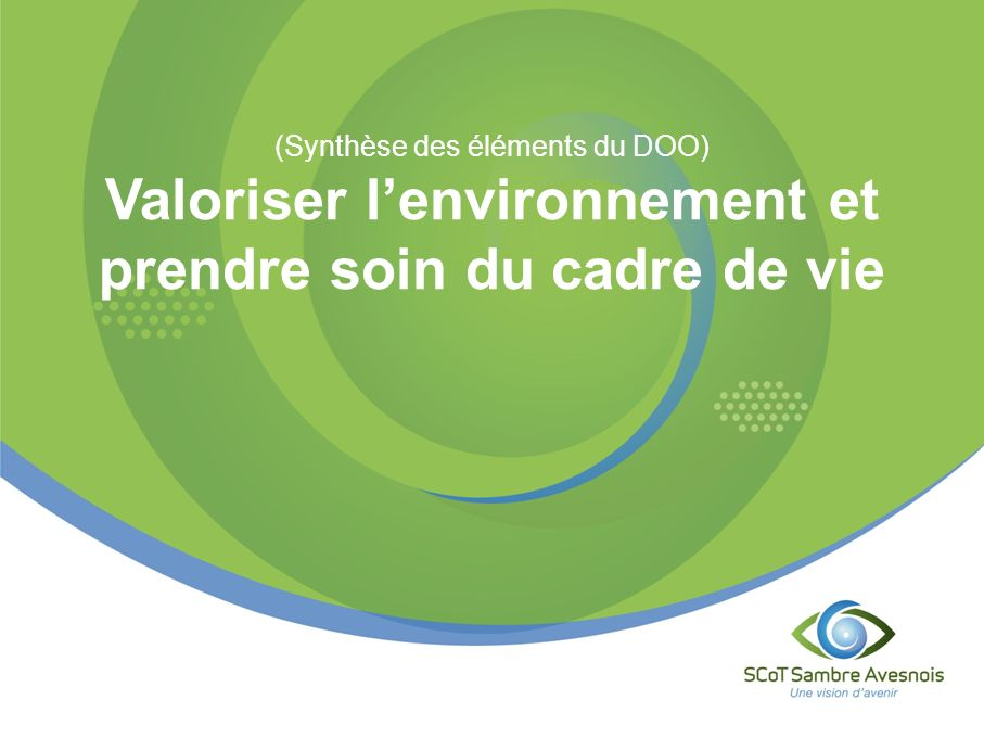 Valoriser l'environnement et prendre soin du cadre de vie