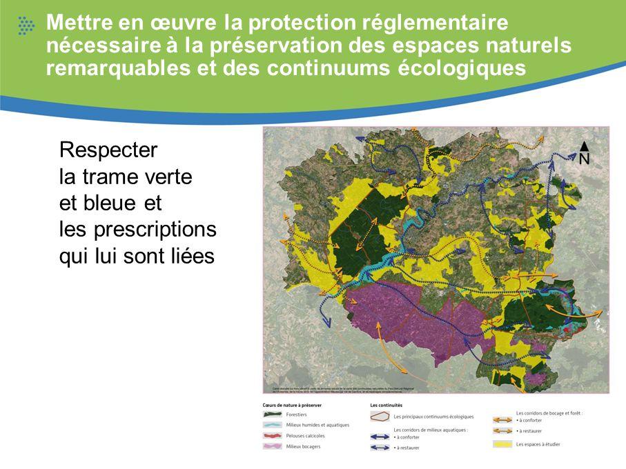 Mettre en œuvre la protection réglementaire nécessaire à la préservation des espaces naturels remarquables et des continuums écologiques