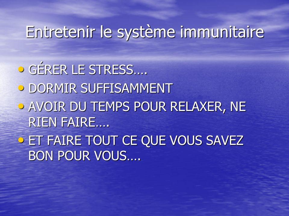 Entretenir le système immunitaire