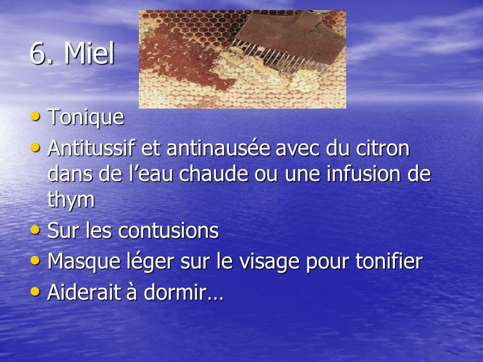 6. Miel Tonique. Antitussif et antinausée avec du citron dans de l'eau chaude ou une infusion de thym.
