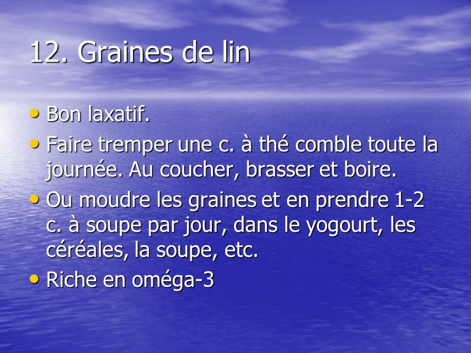 12. Graines de lin Bon laxatif.